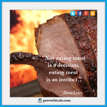 Saying about meat