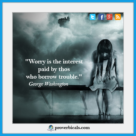 Saying about worry