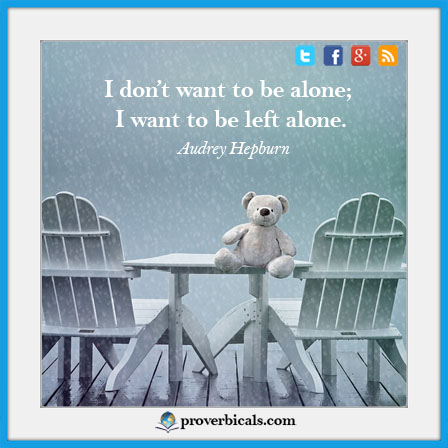 Saying about being alone
